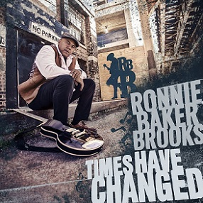 "Ronnie Baker Brooks ""Times Have Changed"" 2017"