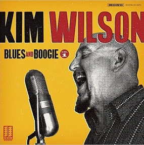 "Kim Wilson ""Blues And Boogie, Volume 1"" 2017"