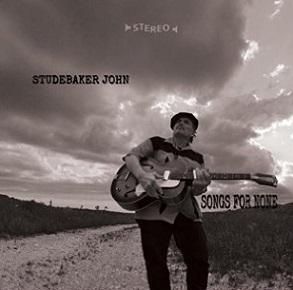 "Studebaker John ""Songs For None"" 2017"