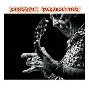 John Mayall  «Talk About That» 2017
